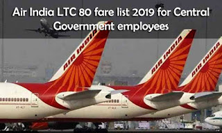 Air India LTC 80 fare list from November 2019 for Central Government employees