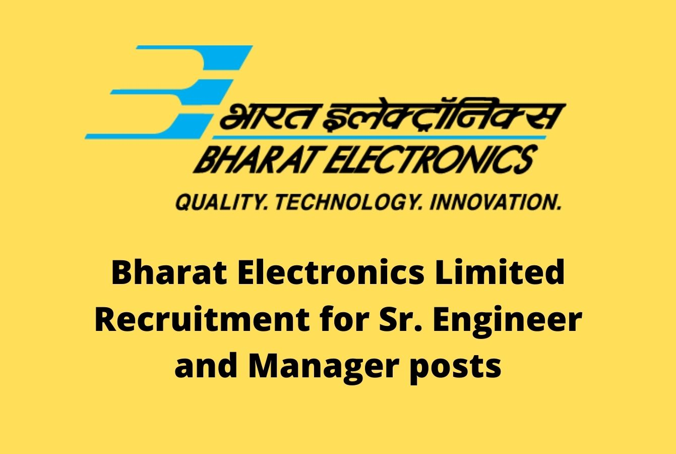 Bharat Electronics Limited Recruitment for Sr. Engineer and Manager posts