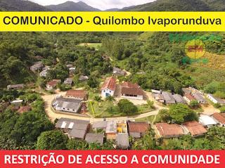 Comunicado da Associação Quilombo Ivaporunduva - restrição de acesso a comunidade