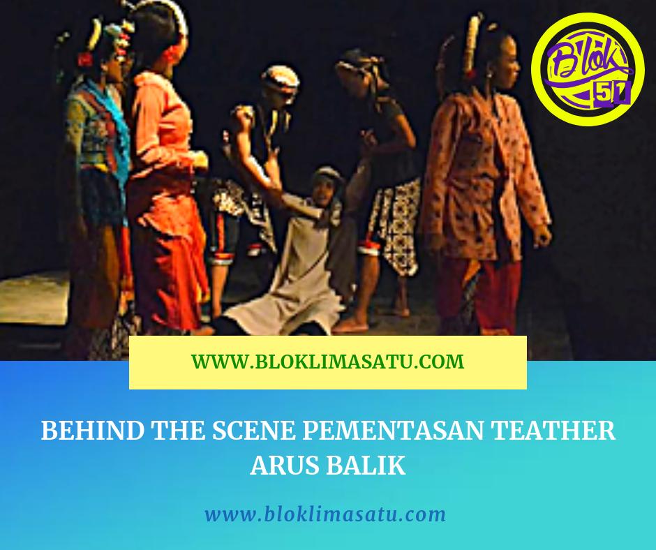 Behind The Scene Pementasan Teather Arus Balik - #ARUSBALIK #PEMENTASAN #TEATHER #TEATER #PRAMOEDYAANANTATOER #TUBAN