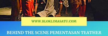Behind The Scene Pementasan Teather Arus Balik