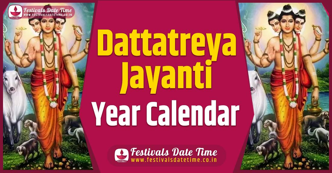 Dattatreya Jayanti Year Calendar, Dattatreya Jayanti Festival Schedule