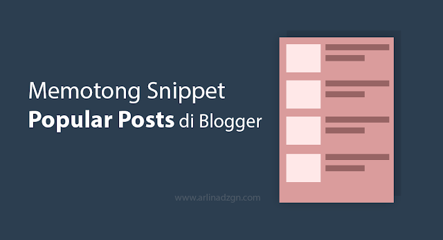 Memotong Snippet Popular Posts di Blogger