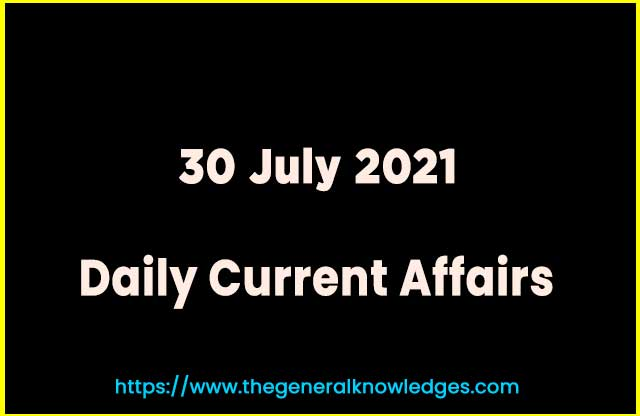 30 July 2021 Current Affairs Question and Answer in Hindi
