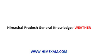 Himachal Pradesh General Knowledge-Weather