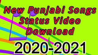 New Punjabi Song Status Download for Whatsapp 2020-2021