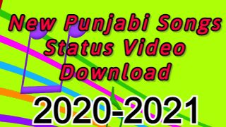 New Punjabi Song Status Download 2020-2021