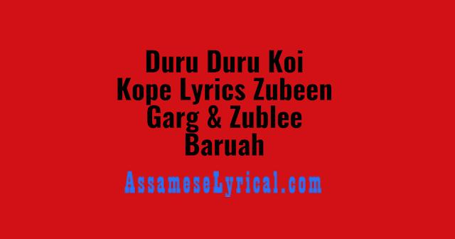 Duru Duru Koi Kope Lyrics