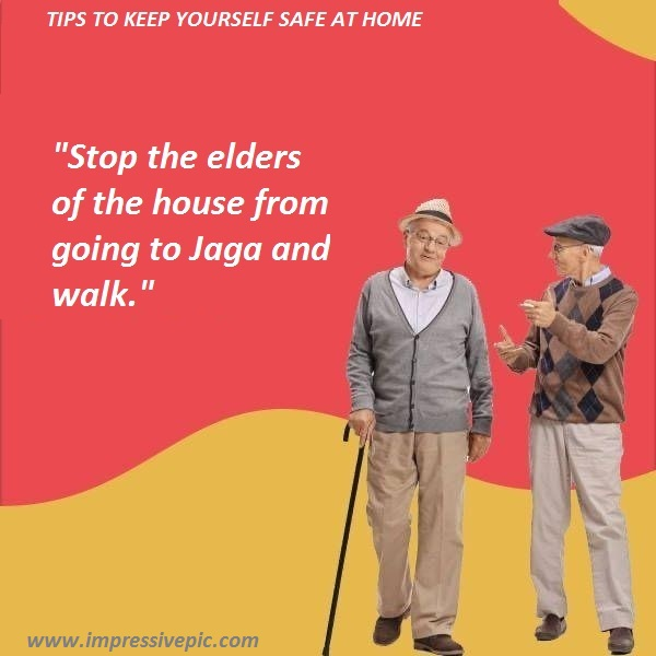 Stop the elders of the house from going to Jaga and walk