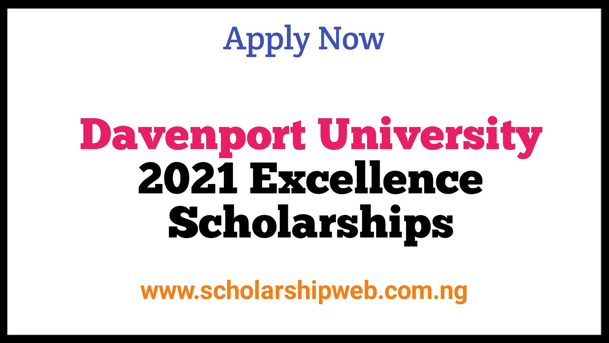2021 Excellence Scholarships at Davenport University, USA