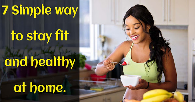 stay fit and healthy at home