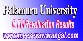Palamuru University  B.Ed Backlog Old Batch Feb 2016 Revaluation Results