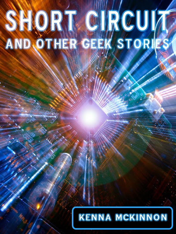http://www.amazon.com/Short-Circuit-Other-Geek-Stories-ebook/dp/B00MHE1880/ref=sr_1_1?s=digital-text&ie=UTF8&qid=1407912631&sr=1-1&keywords=kenna+mckinnon