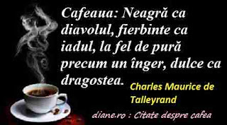 """Citate despre cafea: """"Cafeaua: Neagră ca diavolul, fierbinte ca iadul, la fel de pură precum un înger, dulce ca dragostea."""""""
