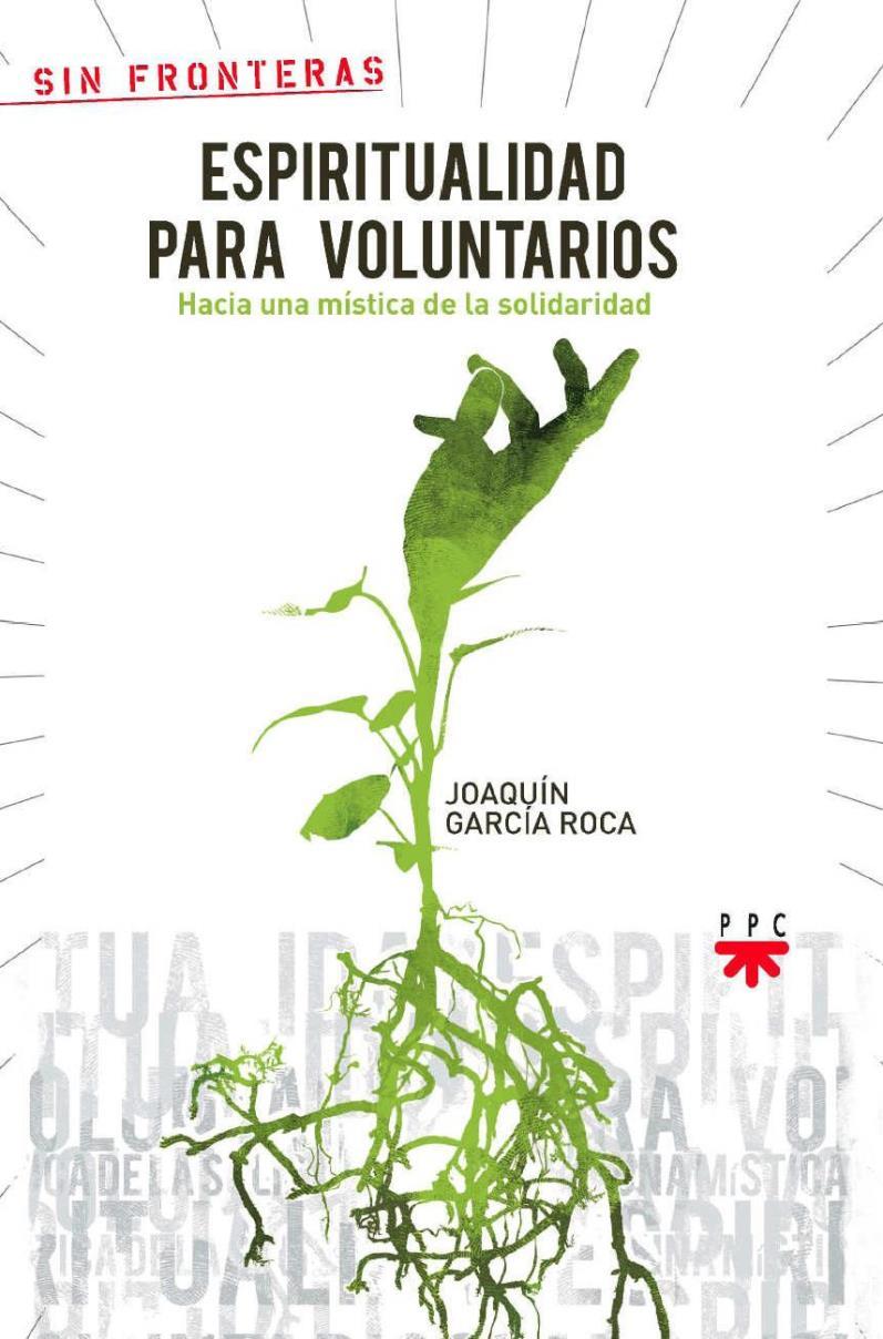 Espiritualidad para voluntarios – Joaquín García Roca