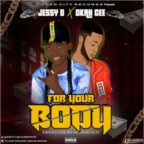 Jessy D ft Dkah Cee- For Your Body