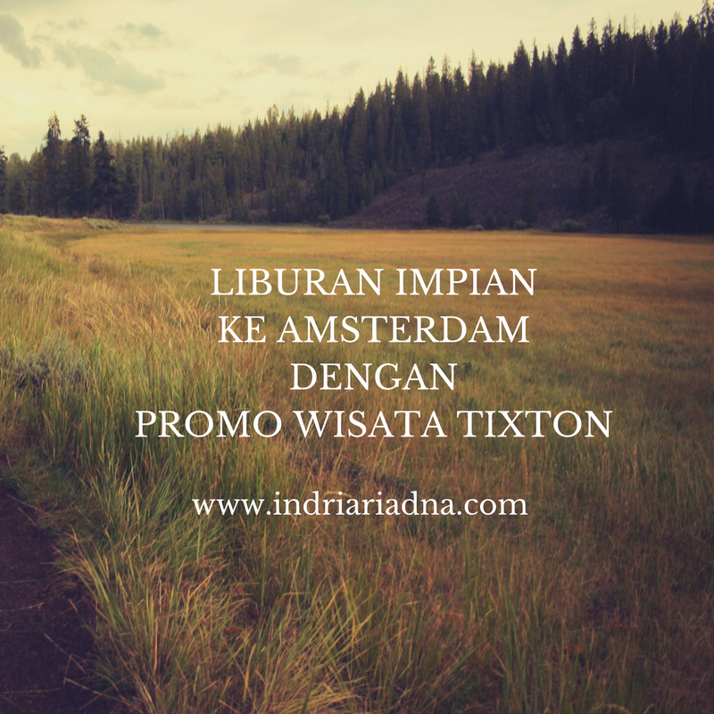 liburan impian ke amsterdam www.indriariadna.com