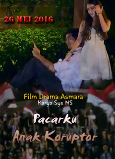 Film Pacarku Anak Koruptor (Review), Film Indonesia, Drama Asmara, Film 2016