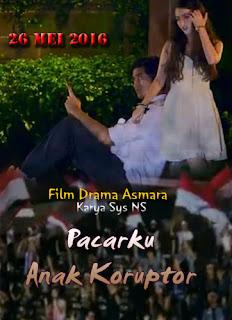 Film Pacarku Anak Koruptor (Review), Film Indonesia, Drama Asmara, Film 2016