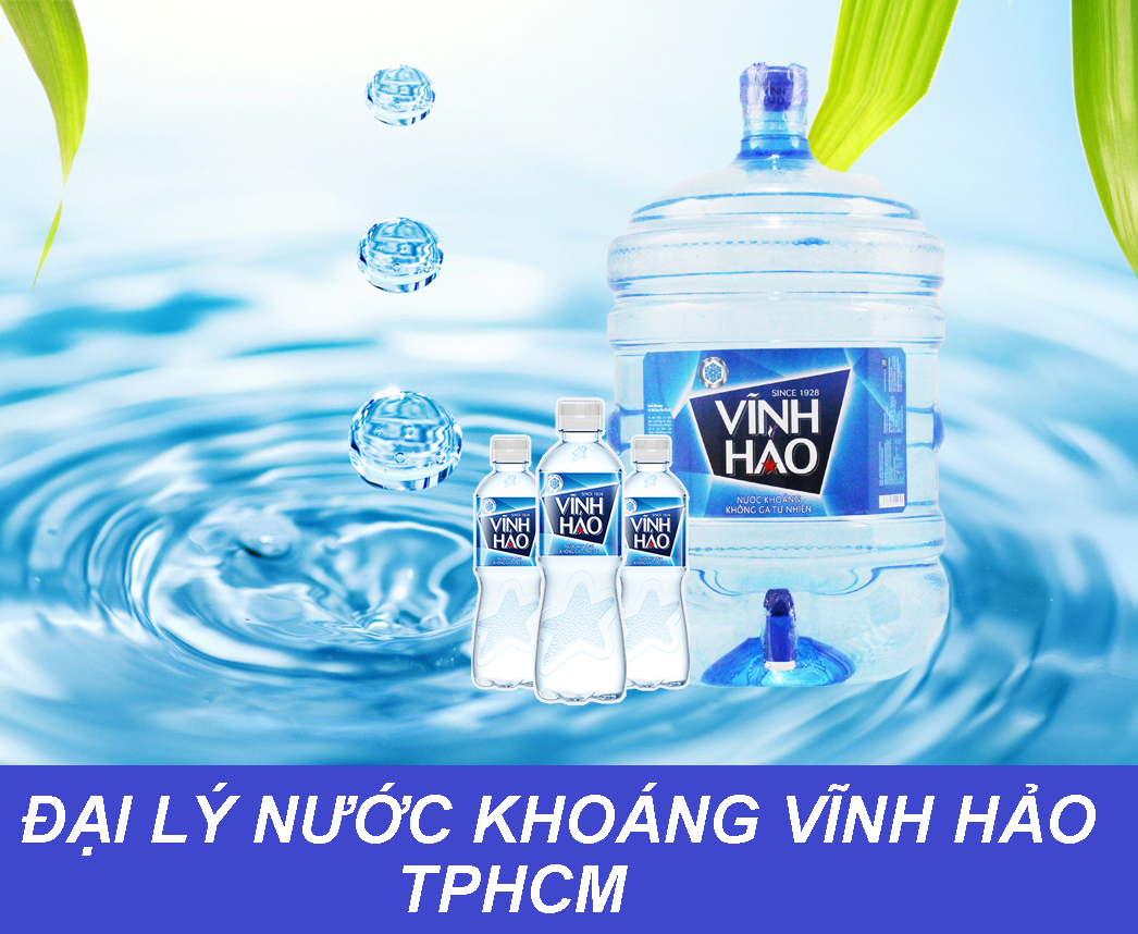 đại lý nước khoáng Vĩnh Hảo ở tại tphcm- DAI LY NUOC VINH HAO TPHCM