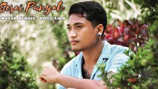 Lirik lagu Sesai Punyah - Wayan Sumada
