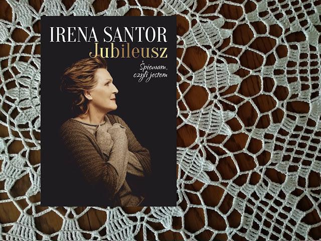 """"""" Śpiewam czyli jestem """" – koncert Ireny Santor – recenzja"""