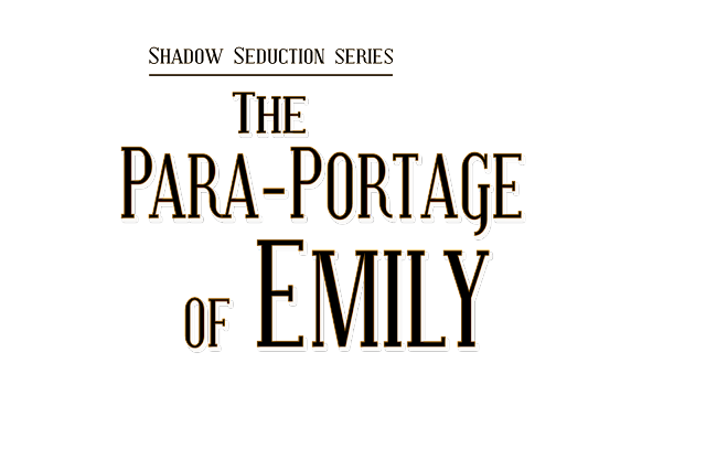 TheParaPortageofEmily_TitleTransparency%2BBlack New Release: The Para-Portage of Emily New Releases Promotions