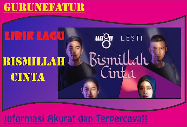 TERBARU ! Lirik Lagu BISMILLAH CINTA, Ungu feat Lesty Kejora