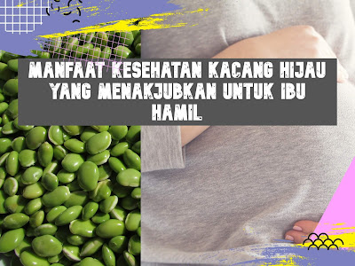 Manfaat Kesehatan Kacang Hijau Untuk Ibu Hamil