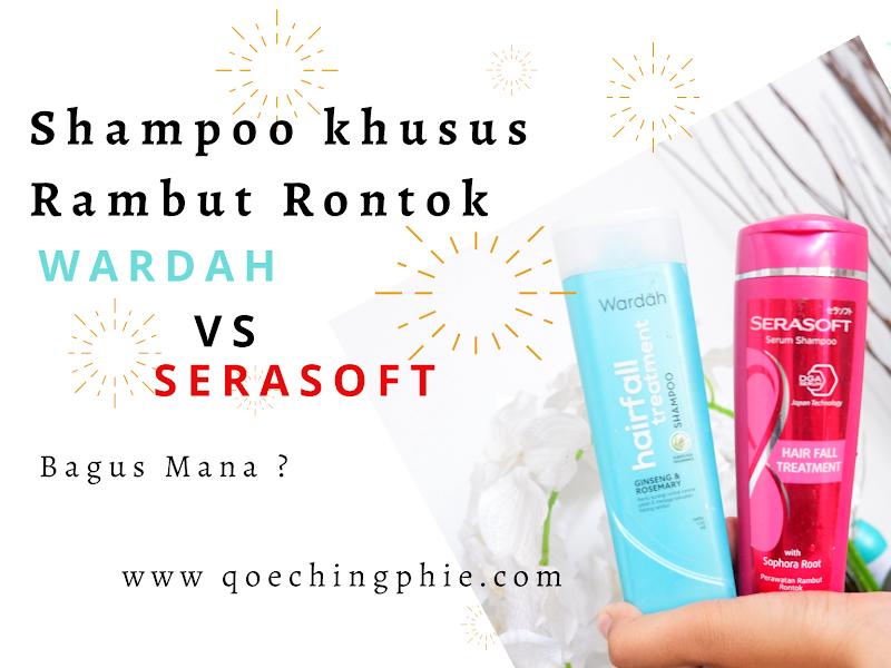 Shampoo Untuk Rambut Rontok ! Wardah vs Serasoft Bagus mana ?