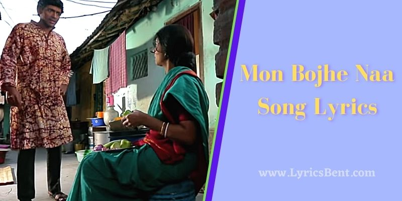 Mon Bojhe Naa Song Lyrics