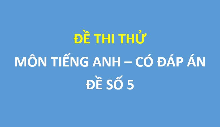 Đề khảo sát lần 2 Tiếng Anh 12 trường Thuận Thành 1 – Bắc Ninh