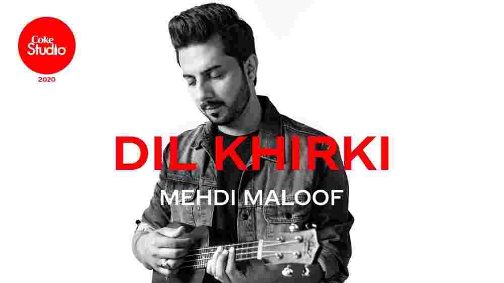 Dil Khirki Lyrics - Mehdi Maloof