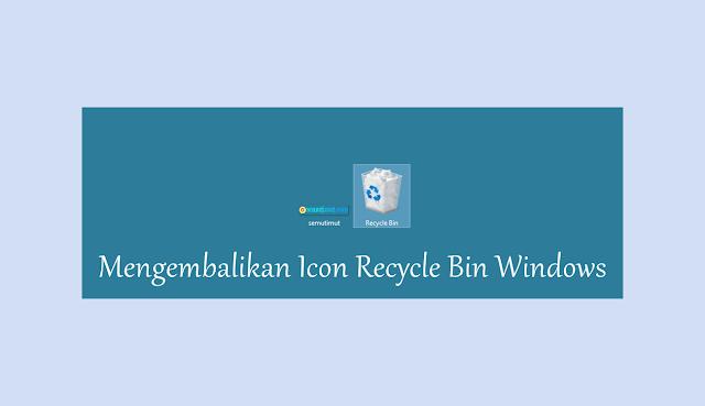 cara mengembalikan recycle bin yang terhapus