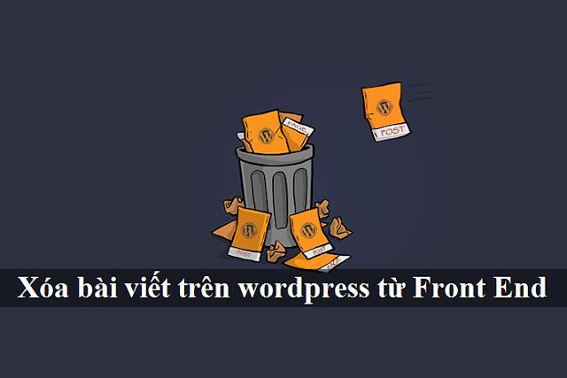Xóa Bài Viết Trên Wordpress Từ Front End