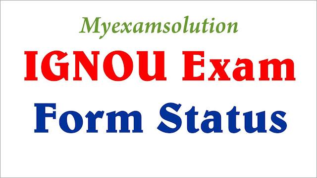 ignou exam form status, ignou , myexamsolution, ignouhelp