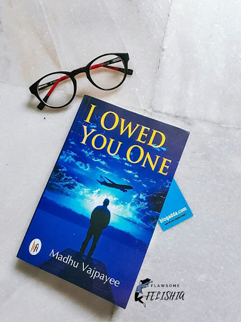 I Owed You One by Dr. Madhu Vajpayee