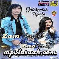 Zam Parlaw - Rilakanlah Cinto Feat Eno Viola (Full Album)