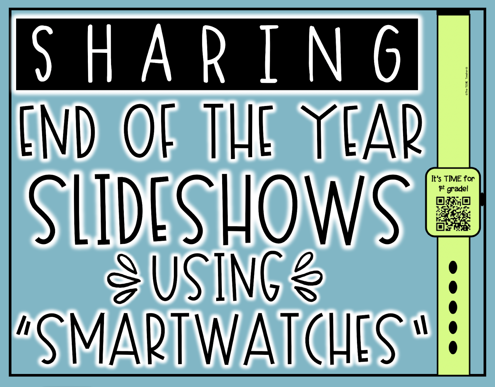 "Sharing End of the Year Slideshows Using ""Smartwatches"": Students will LOVE these paper ""smartwatches"" that you can use to send home as reminders or in this case, end of the year slideshows that are linked to QR Codes!"