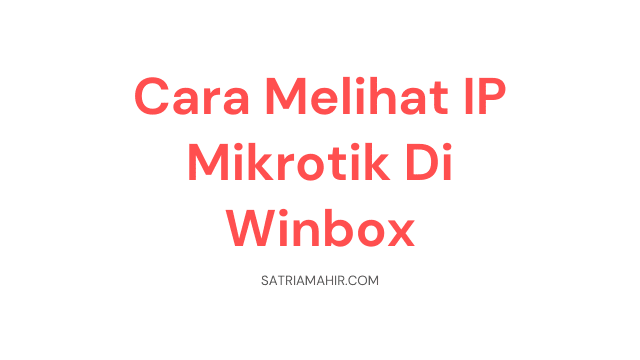 Cara Melihat IP Mikrotik Di Winbox