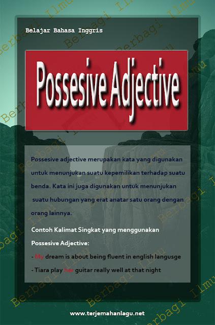 Pengertian dari possesive adjective beserta contoh kalimatnya di dalam bahasa inggris