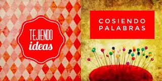 TEJIENDO IDEAS...COSIENDO PALABRAS (Blog Literario)