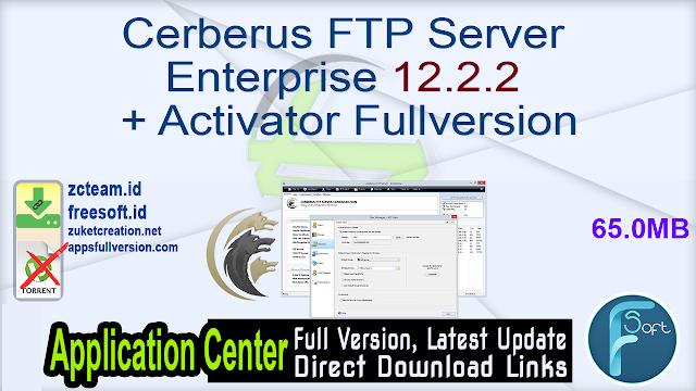 Cerberus FTP Server Enterprise 12.2.2 + Activator Fullversion