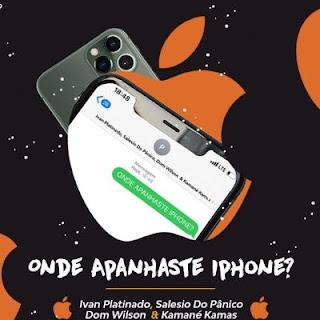 Ivan Platinado, Salesio do Panico, Dom Wilson & Kamané Kamas  - Onde Apanhaste iPhone