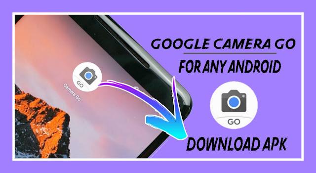 تحميل Google Camera Go Apk على أي جهاز أندرويد