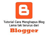 Tutorial Cara Menghapus Blog Lama yang Tak Terurus