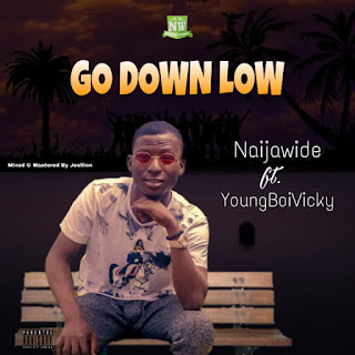 [Music] NaijaWide ft. YoungBoiVicky – Go Down Low