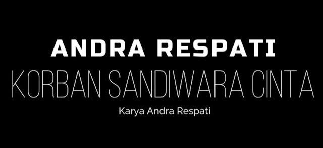 Lirik Lagu Pof Andra Respati - Korban Sandiwara Cinta
