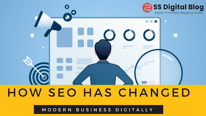How SEO Has Changed The Modern Business Digitally