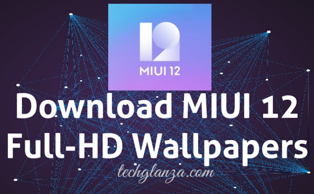 Download MIUI 12 Full-HD Wallpapers (1080p) ZIP File